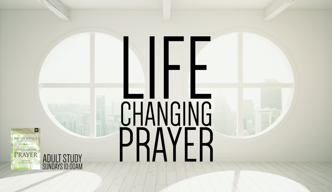 Life Changing Prayer Class