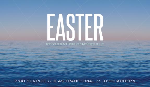 Easter Sunday at Restoration Centerville
